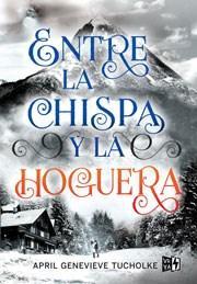 Libro ENTRE LA CHISPA Y LA HOGUERA