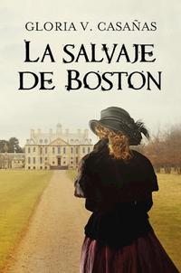 Libro LA SALVAJE DE BOSTON