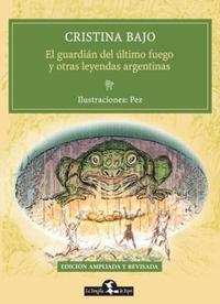 Libro EL GUARDIAN DEL ULTIMO FUEGO Y OTRAS LEYENDAS ARGENTINAS