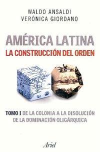 Libro 1. AMERICA LATINA  LA CONSTRUCCION DEL ORDEN