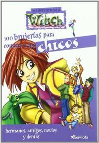 Libro 100 BRUJERIAS PARA CONOCER A LOS CHICOS  LOS LIBROS SECRETOS DE WITCH