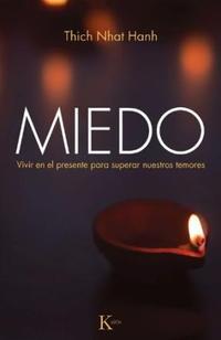 Libro MIEDO . VIVIR EN EL PRESENTE PARA SUPERAR NUESTROS TEMORES