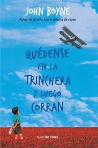 Libro QUEDENSE EN LA TRINCHERA Y LUEGO CORRAN