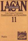 Libro 11. EL SEMINARIO CUATRO CONCEPTOS FUNDAMENTALES DEL PSICOANALISIS