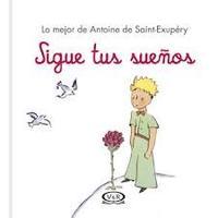 Libro SIGUE TUS SUEÑOS  EL PRINCIPITO MINI LIBROS