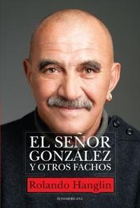 Libro EL SEÑOR GONZALEZ Y OTROS FACHOS