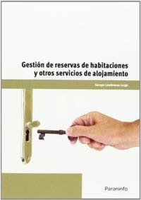 Libro GESTION DE RESERVAS DE HABITACIONES Y OTROS SERVICIOS DE ALOJAMIENTOS
