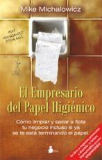 Libro EL EMPRESARIO DEL PAPEL HIGIENICO : COMO SACAR A FLOTE TU NEGOCIO