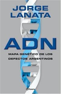 Libro ADN: MAPA GENÉTICO DE LOS DEFECTOS ARGENTINOS