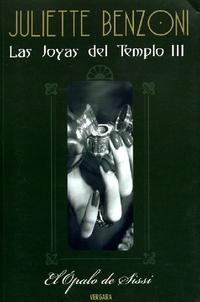 Libro EL ÓPALO DE SISSI (LAS JOYAS DEL TEMPLO #3)