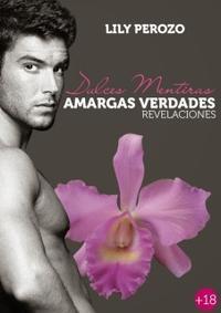Libro DULCES MENTIRAS, AMARGAS VERDADES. REVELACIONES (DULCES MENTIRAS #2)