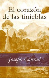 Libro EL CORAZÓN DE LAS TINIEBLAS