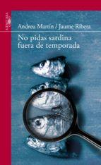 Libro NO PIDAS SARDINAS FUERA DE TEMPORADA