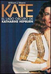 Libro KATE: EL LADO OSCURO DE KATHARINE HEPBURN