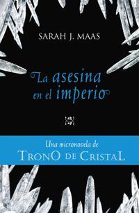 Libro LA ASESINA EN EL IMPERIO (UNA MICRONOVELA DE TONO DE CRISTAL #4)