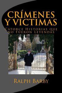 Libro CRÍMENES Y VÍCTIMAS: CATORCE HISTORIAS QUE NO FUERON LEYENDAS