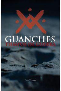 Libro GUANCHES. TIEMPOS DE GUERRA