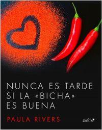 """Libro NUNCA ES TARDE SI LA """"BICHA"""" ES BUENA"""
