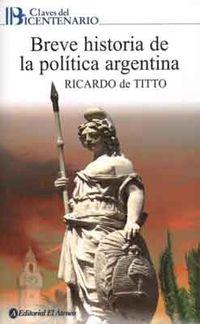 Libro BREVE HISTORIA DE LA POLÍTICA ARGENTINA