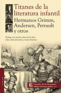 Libro TITANES DE LA LITERATURA INFANTIL