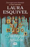Libro MI NEGRO PASADO (COMO AGUA PARA CHOCOLATE #3)