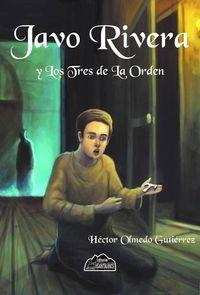 Libro JAVO RIVERA Y LOS TRES DE LA ORDEN