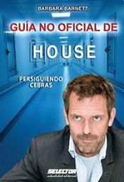 Libro GUIA NO OFICIAL DE HOUSE: PERSIGUIENDO CEBRAS