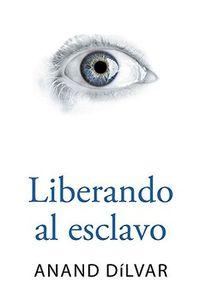 Libro LIBERANDO AL ESCLAVO