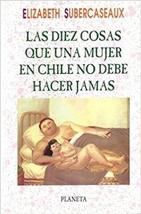 Libro LAS DIEZ COSAS QUE UNA MUJER EN CHILE NO DEBE HACER JAMÁS
