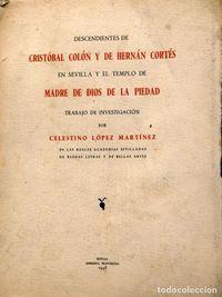 Libro DESCENDIENTES DE CRISTOBAL COLON Y HERNAN CORTES EN SEVILLA