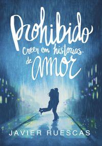 Libro PROHIBIDO CREER EN HISTORIAS DE AMOR