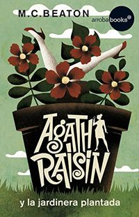 Libro AGATHA RAISIN Y LA JARDINERA PLANTADA
