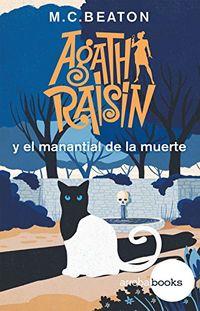 Libro AGATHA RAISIN Y EL MANANTIAL DE LA MUERTE