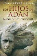 Libro LOS HIJOS DE ADÁN (LA SAGA DE LOS LONGEVOS II)