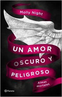 Libro UN AMOR OSCURO Y PELIGROSO. ALMAS MORTALES.