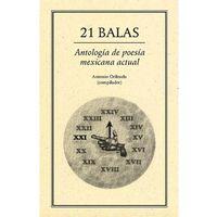 Libro 21 BALAS: ANTOLOGÍA DE POESÍA MEXICANA