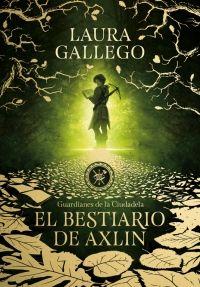 Libro EL BESTIARIO DE AXLIN (GUARDIANES DE CIUDADELA I)