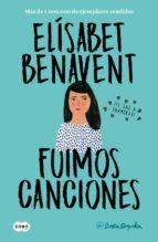 Libro FUIMOS CANCIONES (CANCIONES Y RECUERDOS #1)