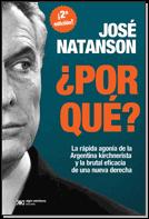 Libro ¿POR QUÉ? LA RÁPIDA AGONÍA DE LA ARGENTINA KIRCHNERISTA Y LA BRUTAL EFICACIA DE LA NUEVA DERECHA