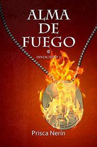 Libro ALMA DE FUEGO (INVOCATIO #1)