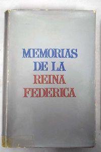 Libro MEMORIAS DE DE LA REINA FEDERICA