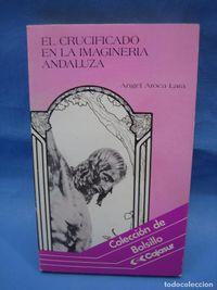 Libro EL CRUCIFICADO EN LA IMAGINERÍA ANDALUZA