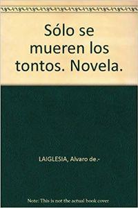 Libro SOLO SE MUEREN LOS TONTOS