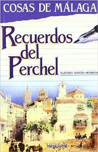 Libro COSAS DE MALAGA. RECUERDOS DEL PERCHEL
