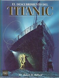 Libro EL DESCUBRIMIENTO DEL TITANIC