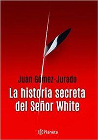 Libro LA HISTORIA SECRETA DEL SEÑOR WHITE