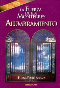 Libro LA FUERZA DE LOS MONTERREY EL ALUMBRAMIENTO