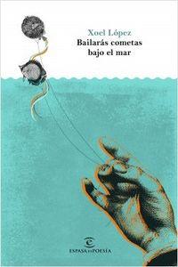 Libro BAILARÁS. COMETAS BAJO EL MAR