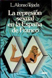 Libro LA REPRESION SEXUAL EN LA ESPAÑA DE FRANCO
