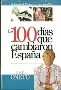 Libro LOS 100 DIAS QUE CAMBIARON ESPAÑA